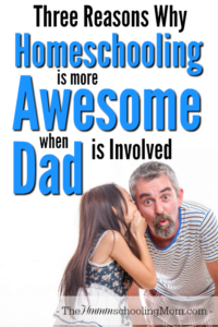 Even if mom is the one who does the majority of the teaching, Dad's involvement still makes a huge difference in the total experience. Here are three reasons why things are infinitely more awesome when Dad is involved in homeschooling. - The Hmmmschooling Mom