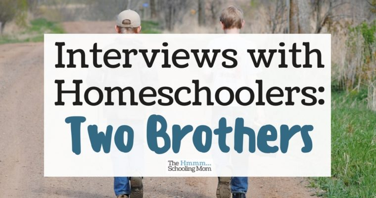 Interviews with Homeschoolers: Two Brothers