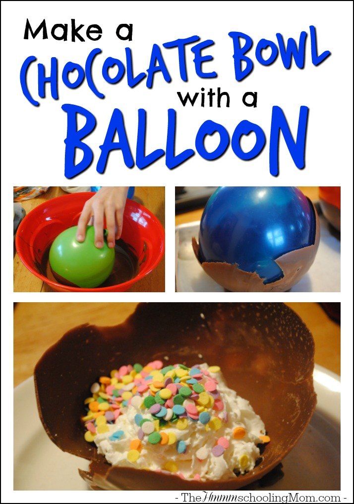 Looking for a chocolatey project for your homeschoolers? Here's one that tasty and productive! - How to Make a Chocolate Bowl with a Balloon - The Hmmmschooling Mom