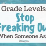 Grade Levels: Stop Freaking Out When Someone Asks