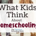 What Kids Think About Homeschooling