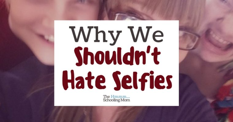 Selfies: Why We Shouldn't Hate Them