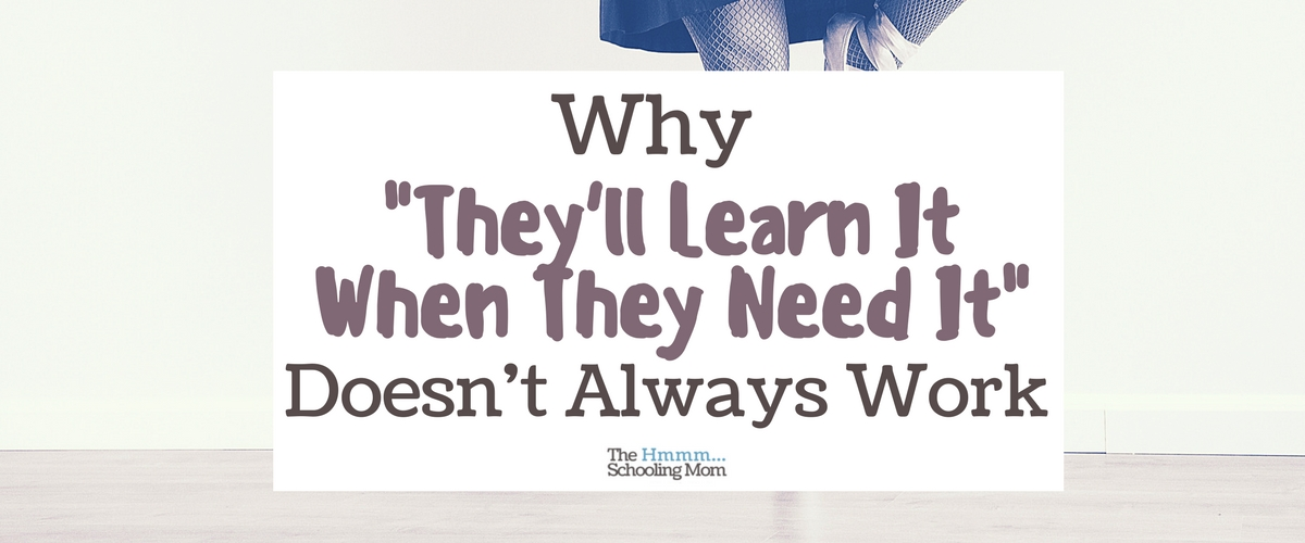 """""""They'll Learn it When They Need It"""" Doesn't Always Work"""