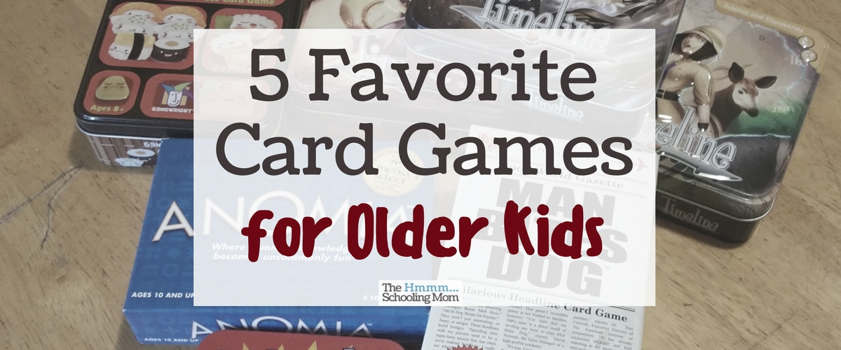 5 Favorite Card Games for Older Kids