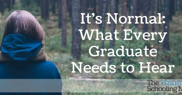 """It's Normal"": What Every Graduate Needs to Hear"