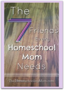 The 7 Friends Every Homeschool Mom Needs