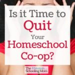 Should You Quit Your Homeschool Co-op?