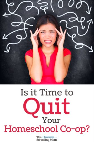 Struggling to feel the awesome? Maybe it's time to quit your homeschool co-op. Or...is it? Here are a few tips to help you decide.
