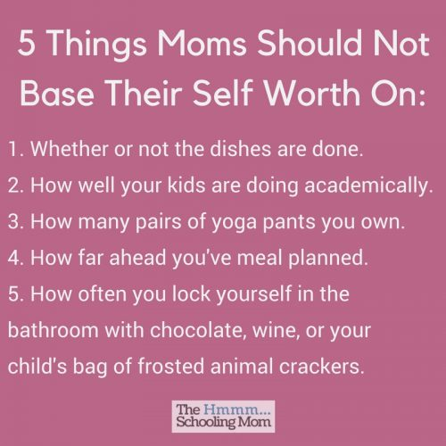 Feel like you're surrounded by stuff that proves you're losing the battle of Awesome Mom? Let's look at 5 things moms should NOT base their self worth on.