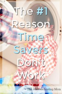 The #1 Reason Times Savers Don't Work - The Hmmmschooling Mom