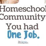 Homeschool Community: You Had One Job