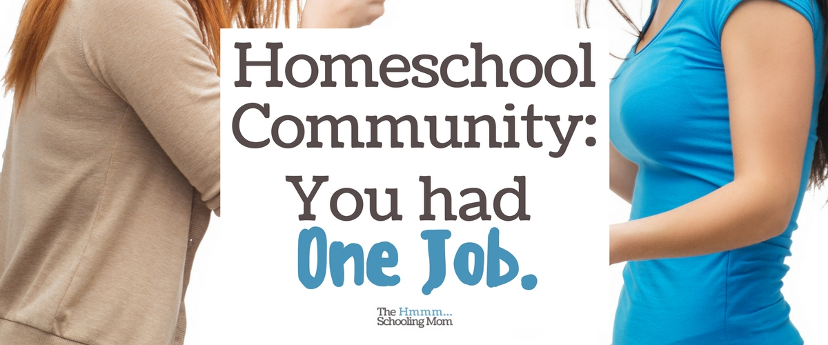 Homeschool Community: You Had One Job