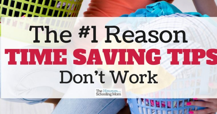 The #1 Reason Time Saving Tips Don't Work