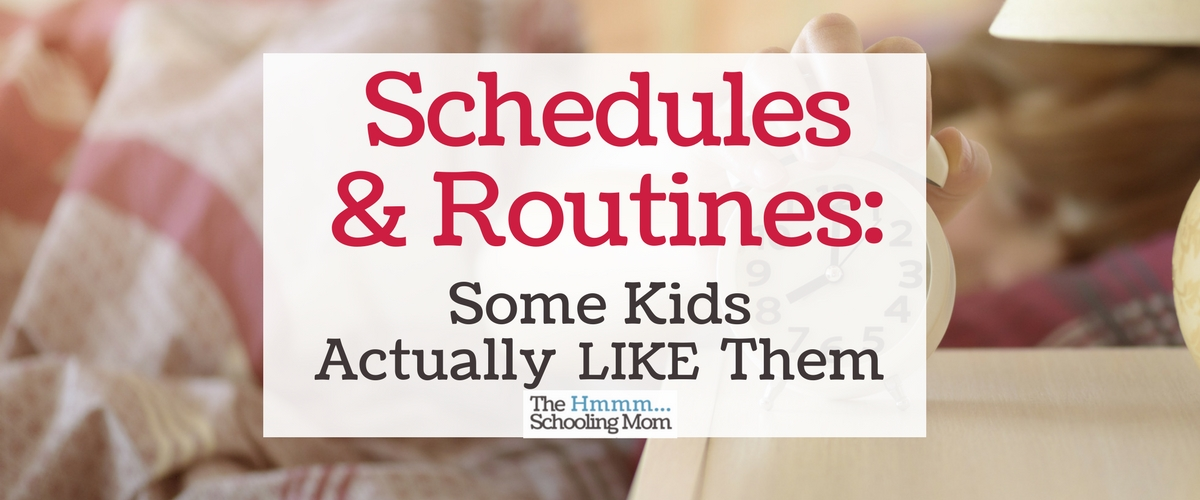 Schedules and Routines: Some Kids Actually Like Them