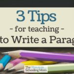 3 Tips for Teaching How To Write a Paragraph