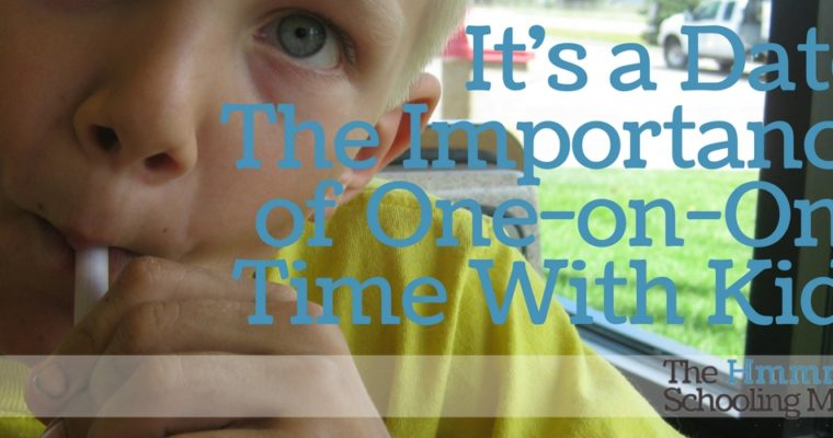 It's A Date: The Importance of One-On-One Time With Your Kids