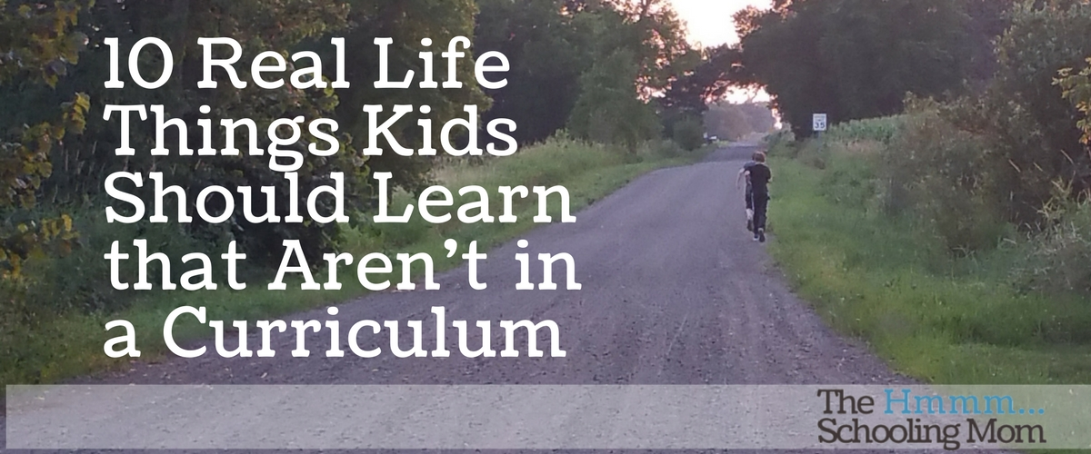 10 Real Life Things Kids Should Learn That Aren't In A Curriculum