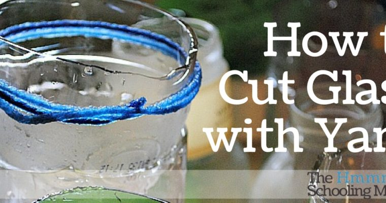 How To Cut Glass With Yarn