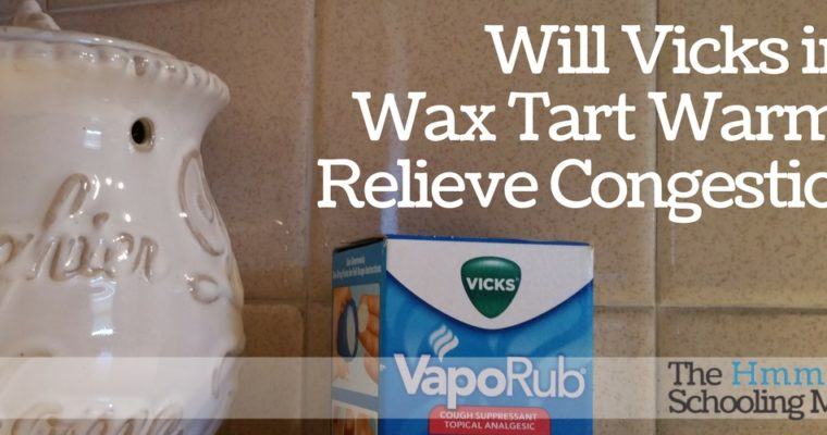 Will Vicks in a Wax Tart Warmer Relieve Congestion?