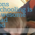 Three Reasons Why Homeschooling is More Awesome When Dad is Involved