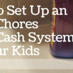 How to Set Up an Extra Chores Extra Cash System for Your Kids