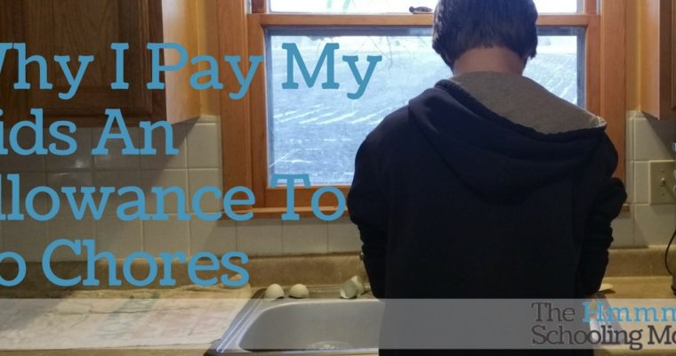 Why I Pay My Kids An Allowance To Do Chores