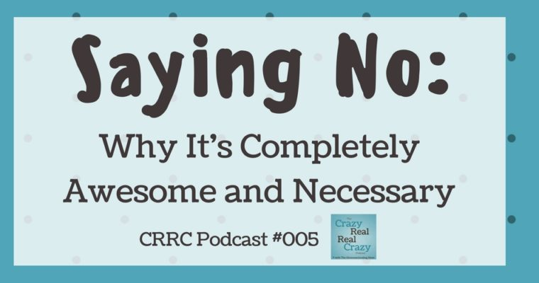 CRRC Podcast 005: Why Saying No Is Awesome and Necessary