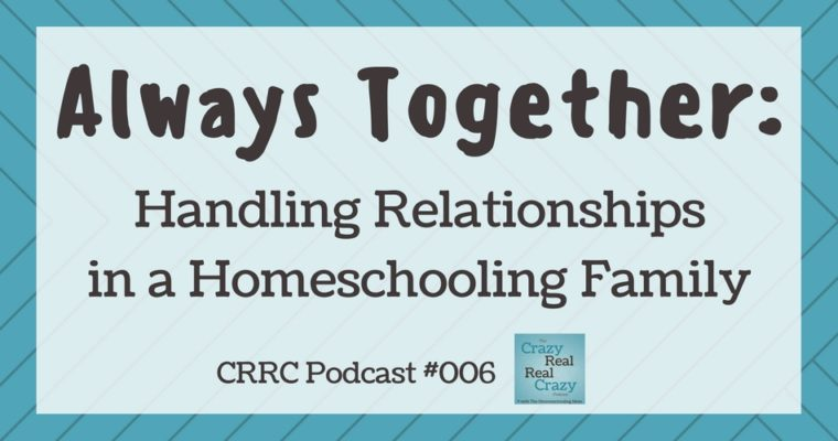 Always Together: Handling Relationships in a Homeschooling Family