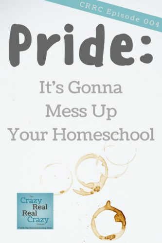 Of all the things that can get in the way of an awesome homeschool experience, pride is one that can mess things up the worst.