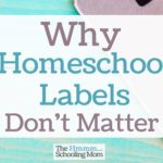 Why Homeschool Labels Don't Matter