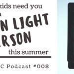CRRC Podcast 008: Why Your Kids Need You to Be a Green Light Person This Summer