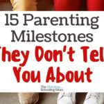 15 Parenting Milestones They Don't Tell You About