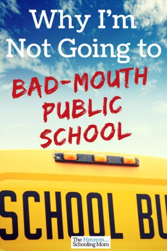 As a homeschooler, shouldn't I be anti-public school? Nah. Here are six reasons you won't hear me bad-mouthing public school.