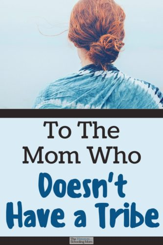 Feeling alone? Don't have a mom tribe to support you? Perhaps you're looking for the wrong thing when building your tribe of mom friends...