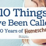 10 Things I've Been Called in 10 Years of Homeschooling