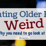 Parenting Older Kids is Weird
