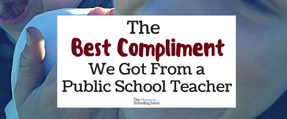 The Best Compliment I Received From a Public School Teacher