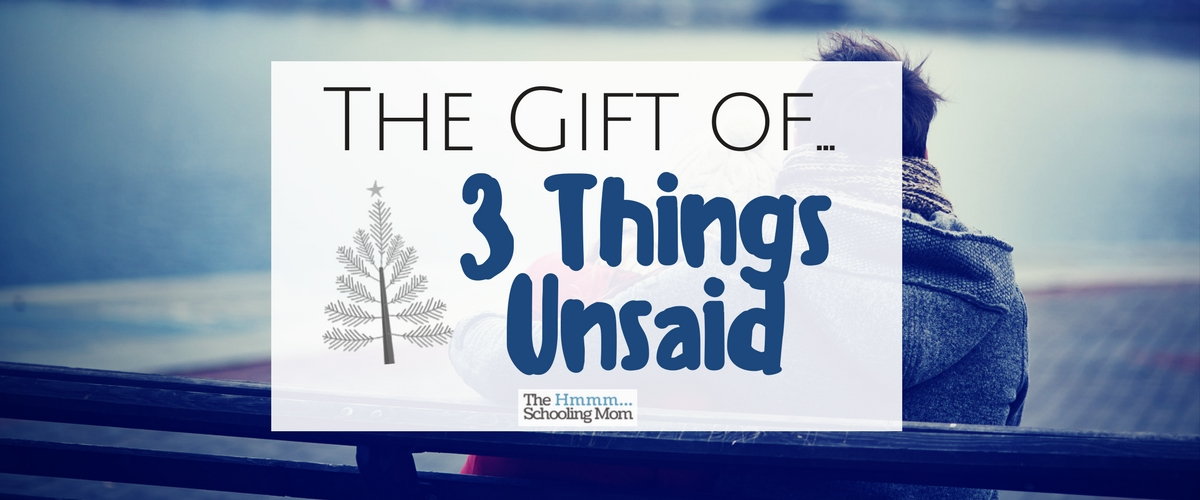 The Gift of Three Things Unsaid