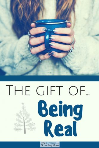 """Wherein I get real about what it means to """"be real"""", and why it can be a gift to those around you."""