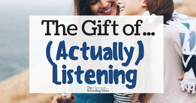 The Gift of (Actually) Listening