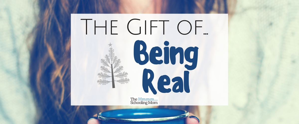 The Gift of Being Real