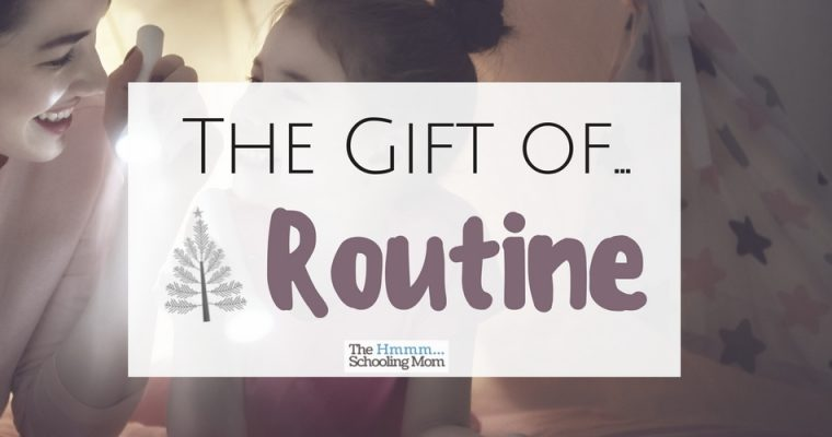The Gift of Routine