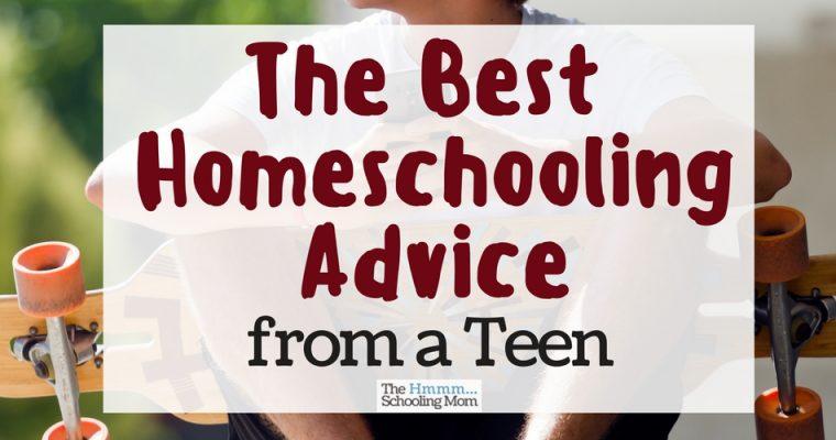 The Best Homeschooling Advice from a Teen
