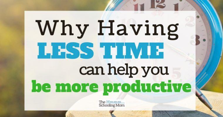 Less Time Can Help You Be More Productive
