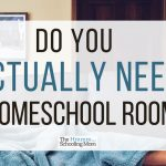 Do you need a designated homeschool space?