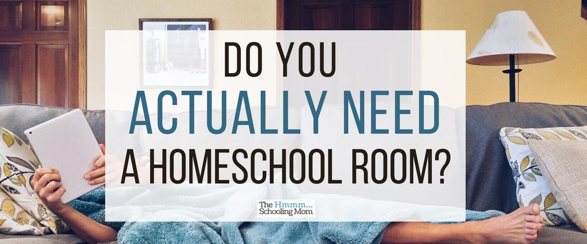 Do you need a designated homeschool space?