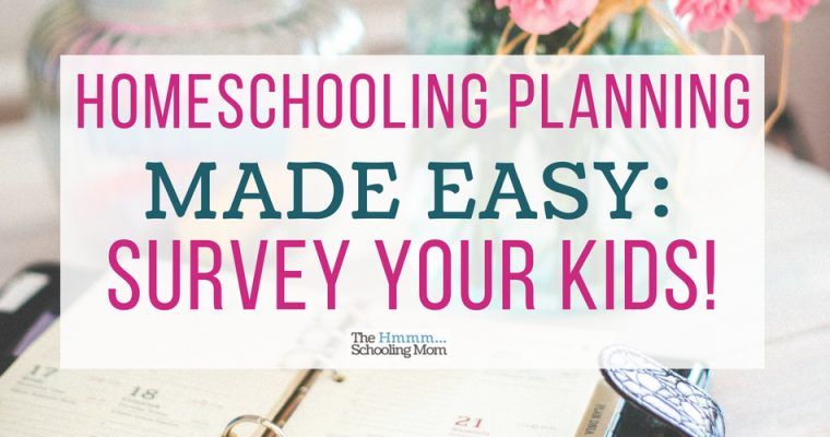 Homeschool planning made easy: use a survey